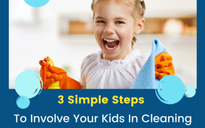 3 Simple Steps to Involve Your Kids In Cleaning