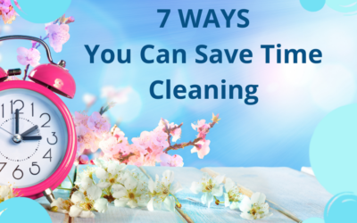 7 Ways You Can Save Time Cleaning